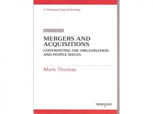Mergers and Acquisitions, People Issues, Organisation Issues, Mark Thomas